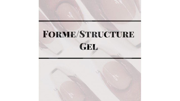 Perfectionnement Forme/Structure Gel